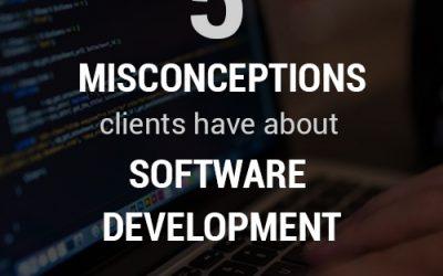 Five Misconceptions Clients Have About Software Development
